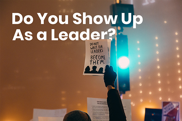 do you show up as a leader