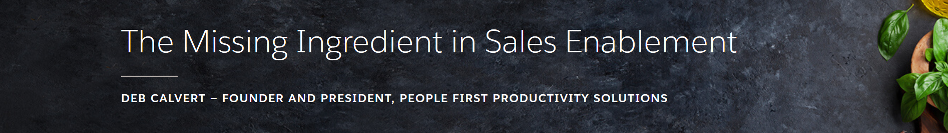 The Missing Ingredient in Sales Enablement